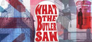WHAT THE BUTLER SAW to Open 8/1 at Theater at Monmouth