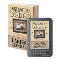 PORTRAIT OF A DEAD GUY by Debut Author Larissa Reinhart Now Available
