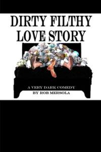 DIRTY FILTHY LOVE STORY Opens at Rogue Machine Tonight, Oct 6