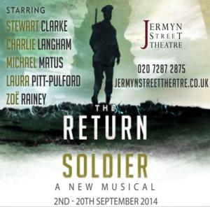 Jermyn Street Theatre Presents THE RETURN OF THE SOLDIER: A NEW MUSICAL, 9/02-20
