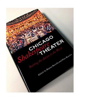 Now Available - Chicago Shakespeare Theater:  Suiting the Action to the Word Book of Essays