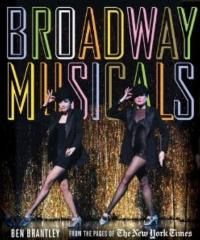 Ben Brantley's BROADWAY MUSICALS: FROM THE PAGES OF THE NEW YORK TIMES Volume Released Today, 10/9