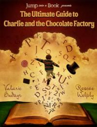 ULTIMATE GUIDE TO CHARLIE AND THE CHOCOLATE FACTORY Reaches No. 1 on iBookstore