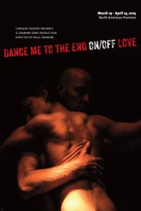 Centaur-Theatre-Company-presents-The-North-American-Premiere-of-DANCE-ME-TO-THE-END-ONOFF-LOVE-20010101