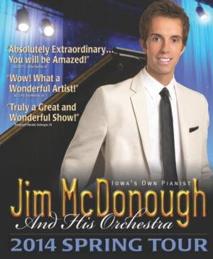 Iowa's Own Pianist Jim McDonough and His Orchestra Appear in 2014 SPRING TOUR Today