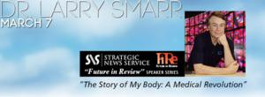 Park City Institute and Strategic News Service Present THE STORY OF MY BODY: A MEDICAL REVOLUTION With Dr. Larry Smarr Tonight