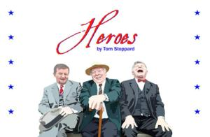 Heartwarming Comedy HEROES to Open 9/5 at Santa Paula Theater Center