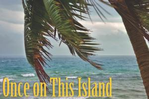 ONCE ON THIS ISLAND to Play the Aurora Fox Arts Center, 9/12-10/5