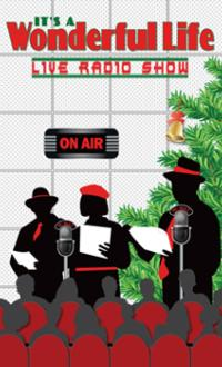 Next Act Theatre Presents IT'S A WONDERFUL LIFE LIVE RADIO SHOW, 11/15-12/9