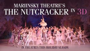 Mariinsky Theatre's NUTCRACKER BALLET to Screen Nationwide, Beg. 11/30