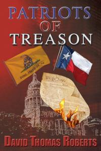 PATRIOTS OF TREASON Thriller by David Thomas Roberts Now Available