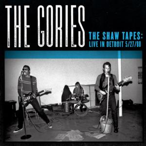 THE GORIES, THE SHAW TAPES: LIVE IN DETROIT Out 11/26