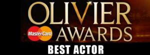 OLIVIERS 2014: Preview - Best Actor