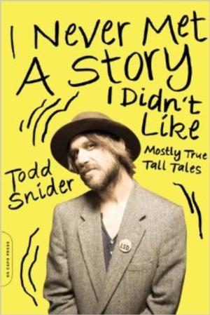 Singer-Songwriter Todd Snider to Take 'I NEVER MET A STORY I DIDN'T LIKE' on Tour, April 2014