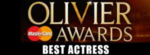 OLIVIERS 2014: Preview - Best Actress