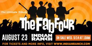 The Fab Four Beatles Tribute Band to Play Indian Ranch, 8/23