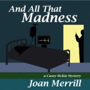 AND ALL THAT MADNESS by Joan Merrill is Now Available as an Audio Book