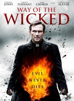 WAY OF THE WICKED, Starring Christian Slater on DVD and Blu-ray, 5/20