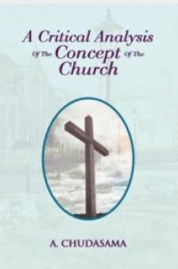 Author A. Chudasama Shares A CRITICAL ANALYSIS OF THE CONCEPT OF THE CHURCH