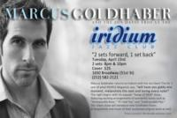 Marcus Goldhaber to Return to the Iridium with 2 SETS FORWARD, 1 SET BACK, 4/23