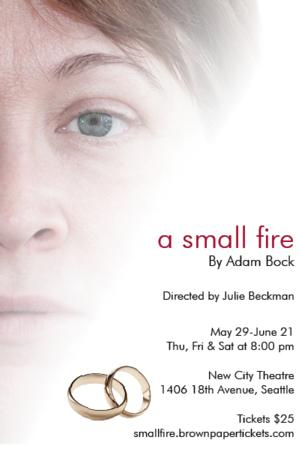 Sound Theatre Company's A SMALL FIRE Opens Tonight