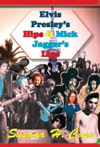Elvis Presley's Hips and Mick Jagger's Lips is Rock and Roll in New Poetry Book