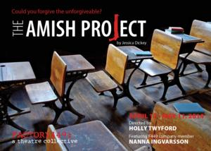 Factory 449 Presents DC Premiere of THE AMISH PROJECT by Jessica Dickey, 4/17-5/11