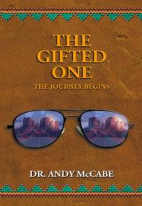 Dr. Andy McCabe's THE GIFTED ONE Now Available