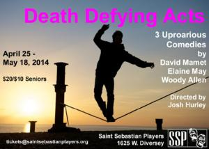 Saint Sebastian Players to Present Works by Allen, Mamet and May in DEATH DEFYING ACTS, 4/25-5/18