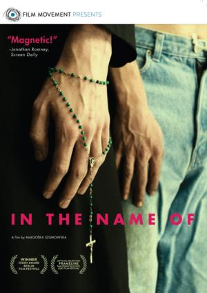 2013 Berlin Film Festival Winner IN THE NAME OF Comes to DVD, 4/15