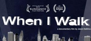 Documentary WHEN I WALK Kicks Off POV's 27th Season on PBS, 6/23