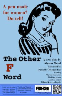 THE OTHER F WORD Presnted by Crooked Heart Theater, 6/9-6/23