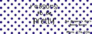Metaphysics Exam Productions to Bring REASONS TO BE PRETTY to the Producers' Club, 3/27-30