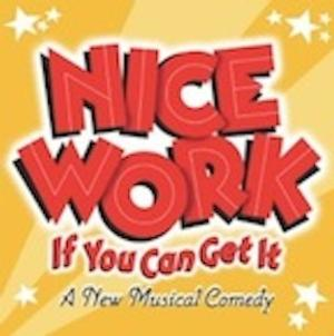 NC Theatre & Broadway Series South Add NICE WORK IF YOU CAN GET IT to 2014-15 Season