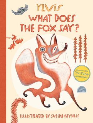 WHAT DOES THE FOX SAY, Book Based on YouTube Sensation, to be Published by Simon & Schuster