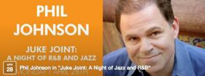 Phil Johnson to Bring JUKE JOINT: A NIGHT OF JAZZ AND R&B to Martinis Above Fourth, 4/28