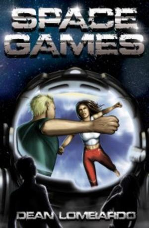 SPACE GAMES by Dean Lombardo is Available Now