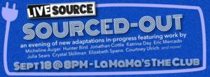 Live Source to Present Five Adaptations-in-Progress in SOURCED-OUT at La MaMa, 9/18