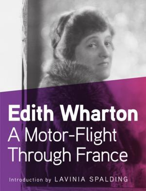 A MOTOR-FLIGHT THROUGH FRANCE by Edith Wharton is Available Now