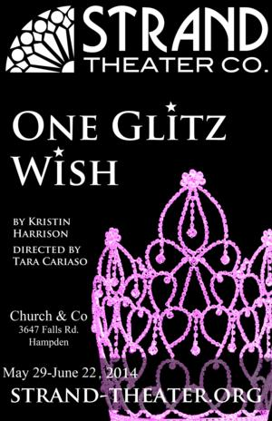 ONE GLTIZ WISH Opens Tonight, Runs Through 6/21