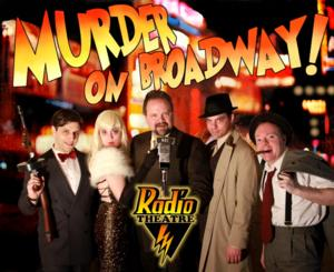 RadioTheatre's MURDER ON BROADWAY! to Open 5/1 at Sophie's at Broadway