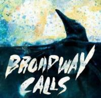 BROADWAY CALLS Announces 2013 Headlining Tour