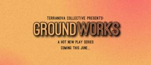 terraNOVA Collective to Host 2014 Groundworks New Play Series in June