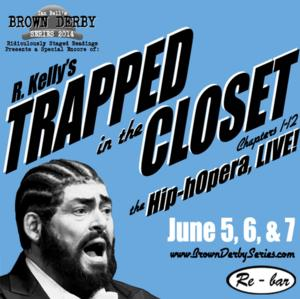 Ian Bell's Brown Derby Series to Encore TRAPPED IN THE CLOSET (CHAPTERS 1-12) at the Re-Bar, 6/5-7