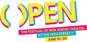 Jewish Plays Project Announces Line-Up of OPEN: The Festival of New Jewish Theatre, 6/13-6/29