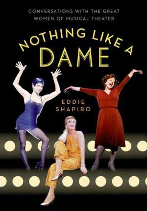 NOTHING LIKE A DAME, Featuring Stories by Sutton Foster, Kristin Chenoweth & More, Gets 2/7 Release