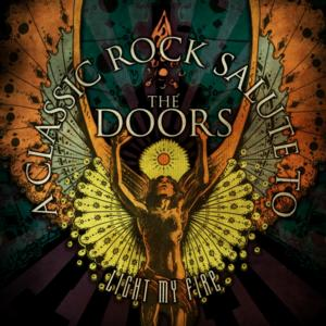 'Light My Fire - A Classic Rock Salute To The Doors' Set for 6/24 Release