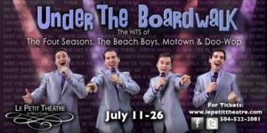 Le Petit to Present UNDER THE BOARDWALK Musical Revue, 7/11-26
