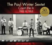 Paul Winter Sextet Releases CD COUNT ME IN; Plays WINTER SOLSTICE CELEBRATION, Now thru 12/15