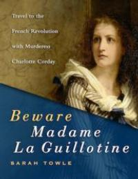 YA-friendly Interactive Story-based History Book, BEWARE MADAME LA GUILLOTINE, Hits iBookstores Worldwide This Week